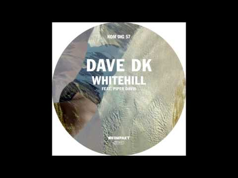 Dave DK - Whitehill ft  Piper Davis (Radio Edit)