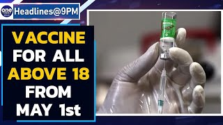 Vaccine for all above age 18 fromMay 1st under Phase III | Oneindia News
