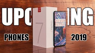 TOP UPCOMING SMARTPHONES 2019!!! OnePlus 7!