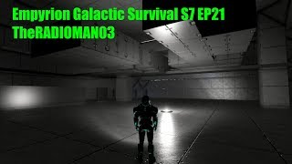 """Empyrion Galactic Survival S7 EP21 """"The Top Notch"""""""