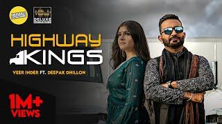 Highway Kings - Veer Inder Feat. Deepak Dhillon | Kalikwest | Mix Singh | Latest Punjabi Song 2020