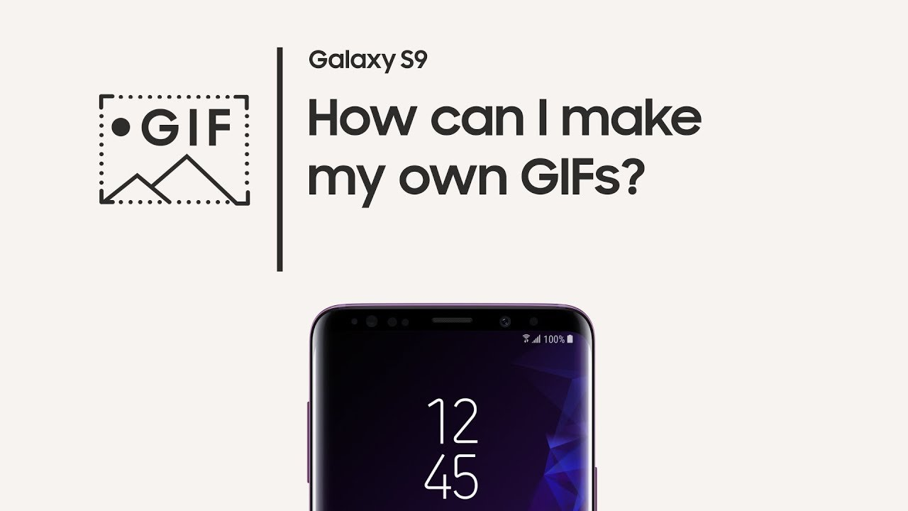 Galaxy S9 How To Make Your Own Gifs Youtube