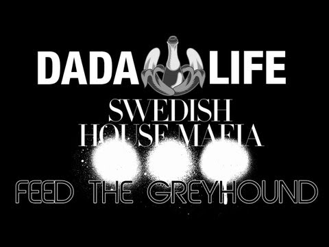 Dada Life Vs Swedish House Mafia - Feed The Greyhound (The Kovacs Brothers Mashup Remix)