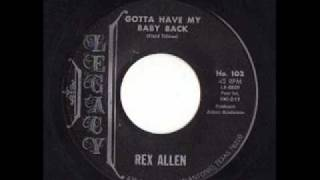 Rex Allen - Gotta Have My Baby Back
