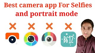 Best camera app for android 2018! Best selfie and rear camera