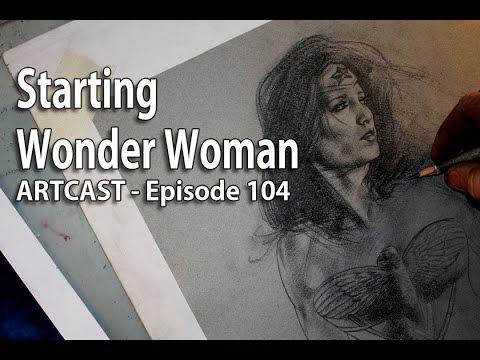 Artcast #104 Starting Wonder Woman
