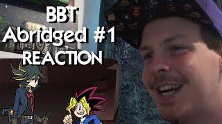BBT ABRIDGED MOVIE - 1/3 REACTION