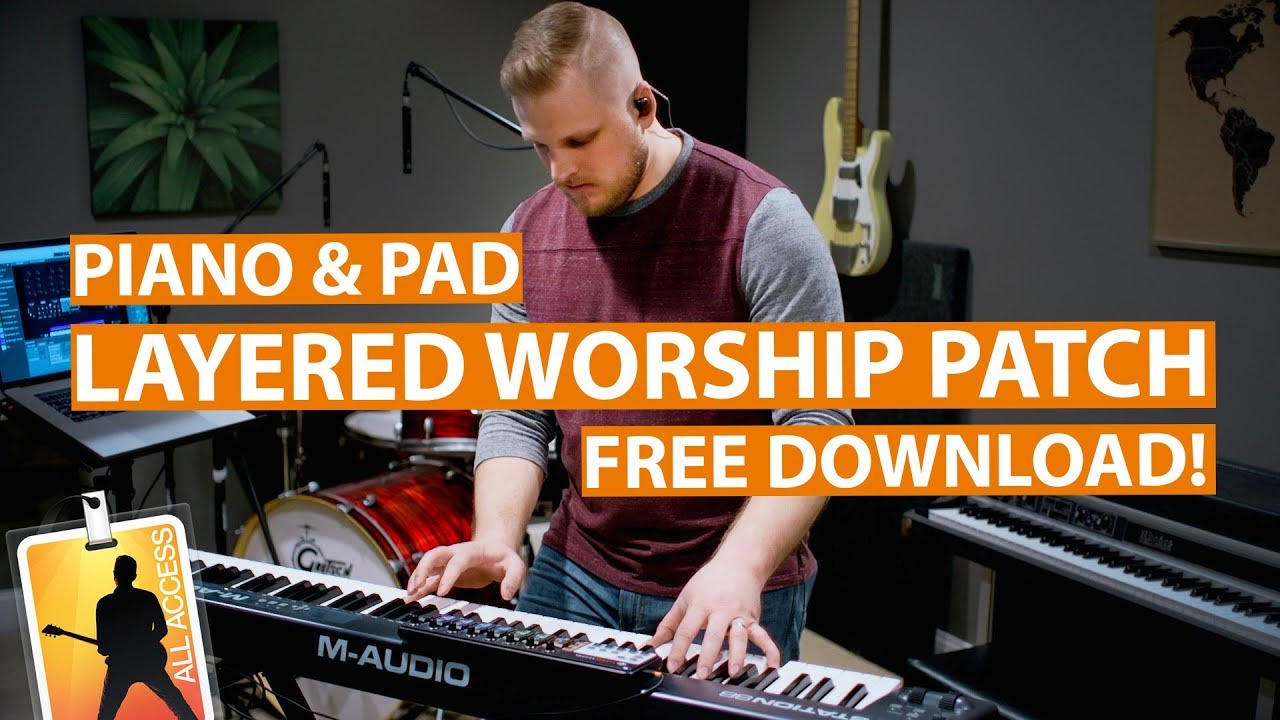 Layered Piano Pad Worship Patch Free Download Youtube