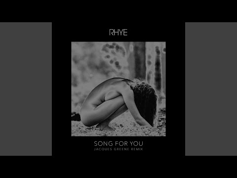Song For You Jacques Greene Remix