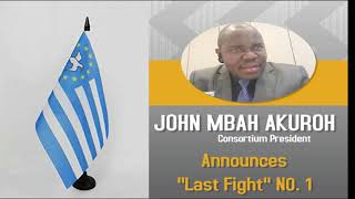 "Breaking News: John Mbah Akuroh Unveils ""Last Fight"" N0. 1"