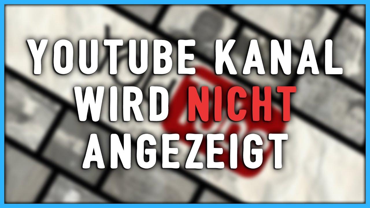 Youtube Kanal Wird Nicht Angezeigt