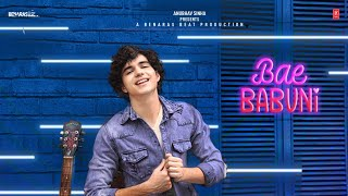 BAE BABUNI Romantic Bhojpuri Song | Abhay Verma, Vivek Hariharan, Anubhav Sinha, Anurag S, Dr Sagar