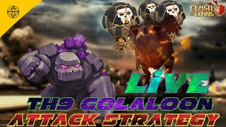 Clash of clans | Live Th9 Golaloon attack | 3star attack strategy | Legend of clash