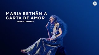 Maria Bethânia | Carta de Amor (Show Completo)