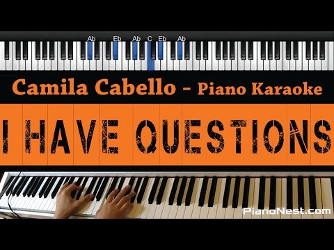 Camila Cabello - I Have Questions - Piano Karaoke / Sing Along / Cover with Lyrics