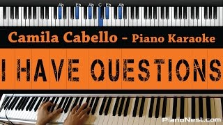 Video Camila Cabello - I Have Questions - Piano Karaoke / Sing Along / Cover with Lyrics download MP3, 3GP, MP4, WEBM, AVI, FLV Desember 2017