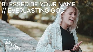 Blessed Be Your Name / Everlasting God | Caleb and Kelsey thumbnail