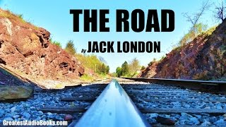 THE ROAD by Jack London - FULL AudioBook | GreatestAudioBooks.com