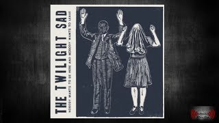 The Twilight Sad - There's A Girl In The Corner (TapeVideo)