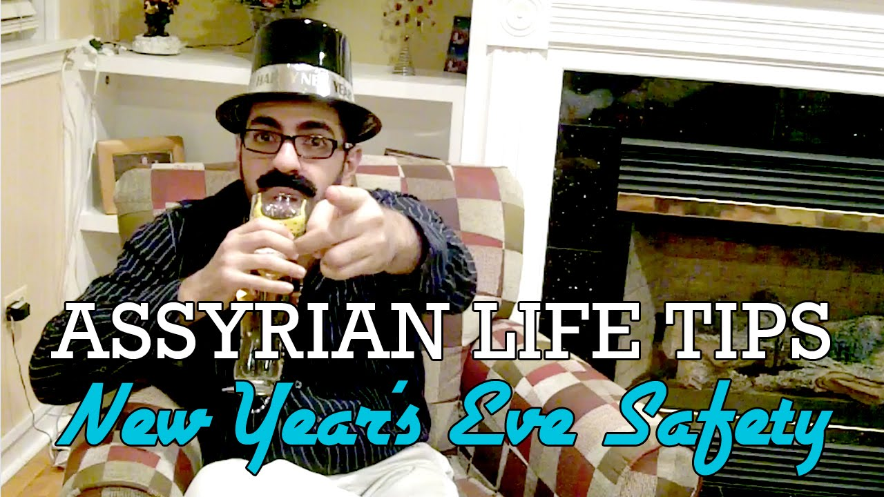 Assyrian Life Tips - New Year's Eve Safety - YouTube