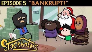 The Stockholms Ep 5: Bankrupt!