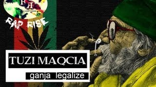 TUZI MAQCIA (rap rise) - განჯა ლეგალაიზ | ganja legalize (audio) (rap rise 2014)