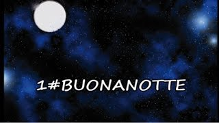 1#BUONANOTTE (Buonanotte amore)