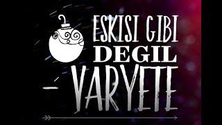 vaRyete ft. Gökhan Sağlam - Eskisi Gibi Değil (2013)