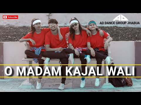 O MADAM KAJAL WALI | Group Dance By Payal/Riya/Navya/Bhavesh | AD Dance Group Jhabua