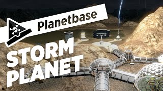 Planetbase - s5 ep1 - STORM PLANET - Let