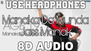 Manaka Da Munda-Jass Manak [8D AUDIO] Bohemia   Age 19   8D Punjabi Songs 2019