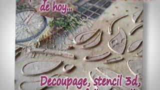 DECOUPAGE-STENCIL 3D-FOIL 3D. Parte 2/3