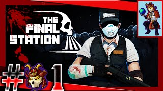The Final Station Let's Play / Gameplay | #01 | Shadow Zombies | Beta Access