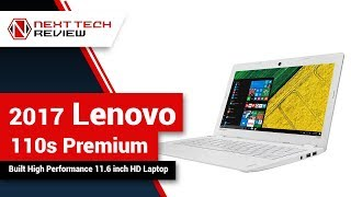 2017 Lenovo 110s Premium Built High Performance 11 6 inch HD Laptop Product Review  – NTR