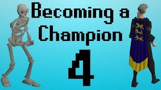 [OSRS] Becoming a Champion Ep. 4