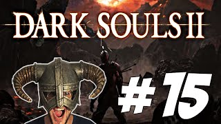 DARK SOULS 2 - #15 And then you will die