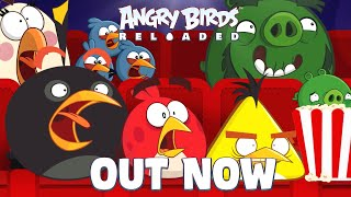 Angry Birds Reloaded   OUT NOW!