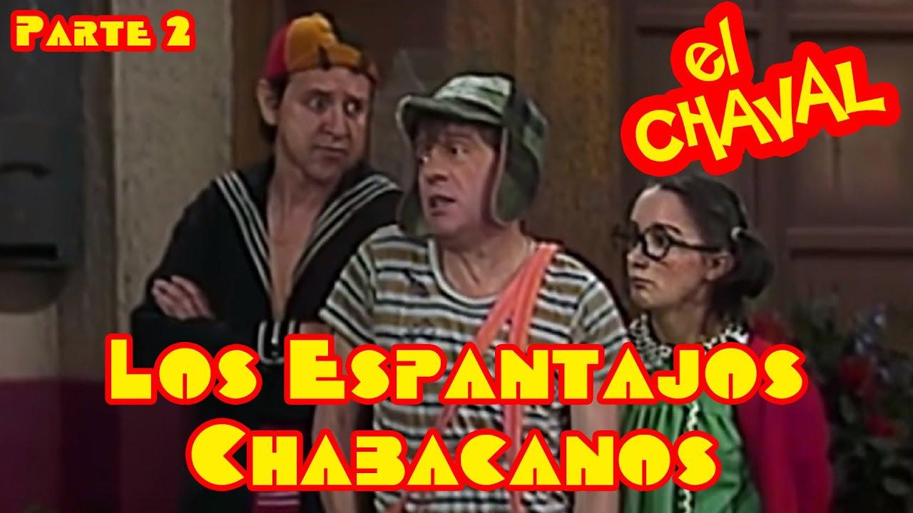 El Chaval - El Chavo del 8 doblaje español de España - Los Espantajos Chabacanos P2 - Parodia
