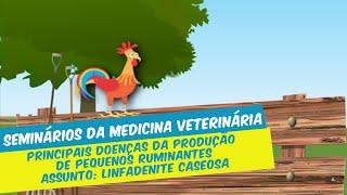 Seminários da Medicina Veterinária (1º semestre/2020) - LINFADENITE CASEOSA