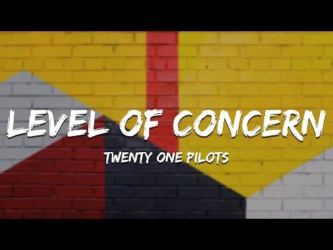 Twenty One Pilots - Level of Concern (Lyrics)