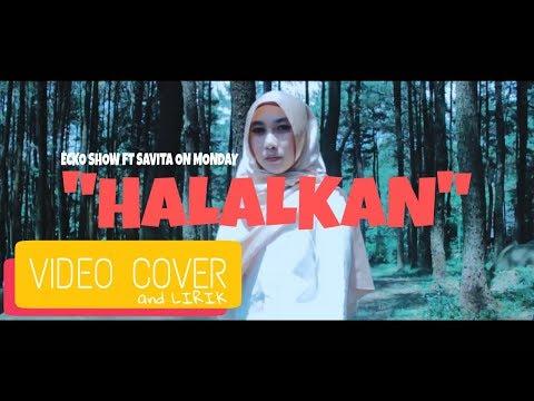 Ecko Show Halalkan ft Savita On Monday - Video Cover N lirik