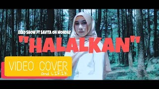 Ecko Show Halalkan ft Savita On Monday - Video Cover N lirik