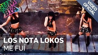 LOS NOTA LOKOS - ME FUI (VIDEO OFICIAL 2017)