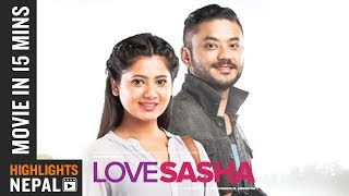 LOVE SASHA | Movie In 15 Minute | Ft. Karma & Keki Adhikari