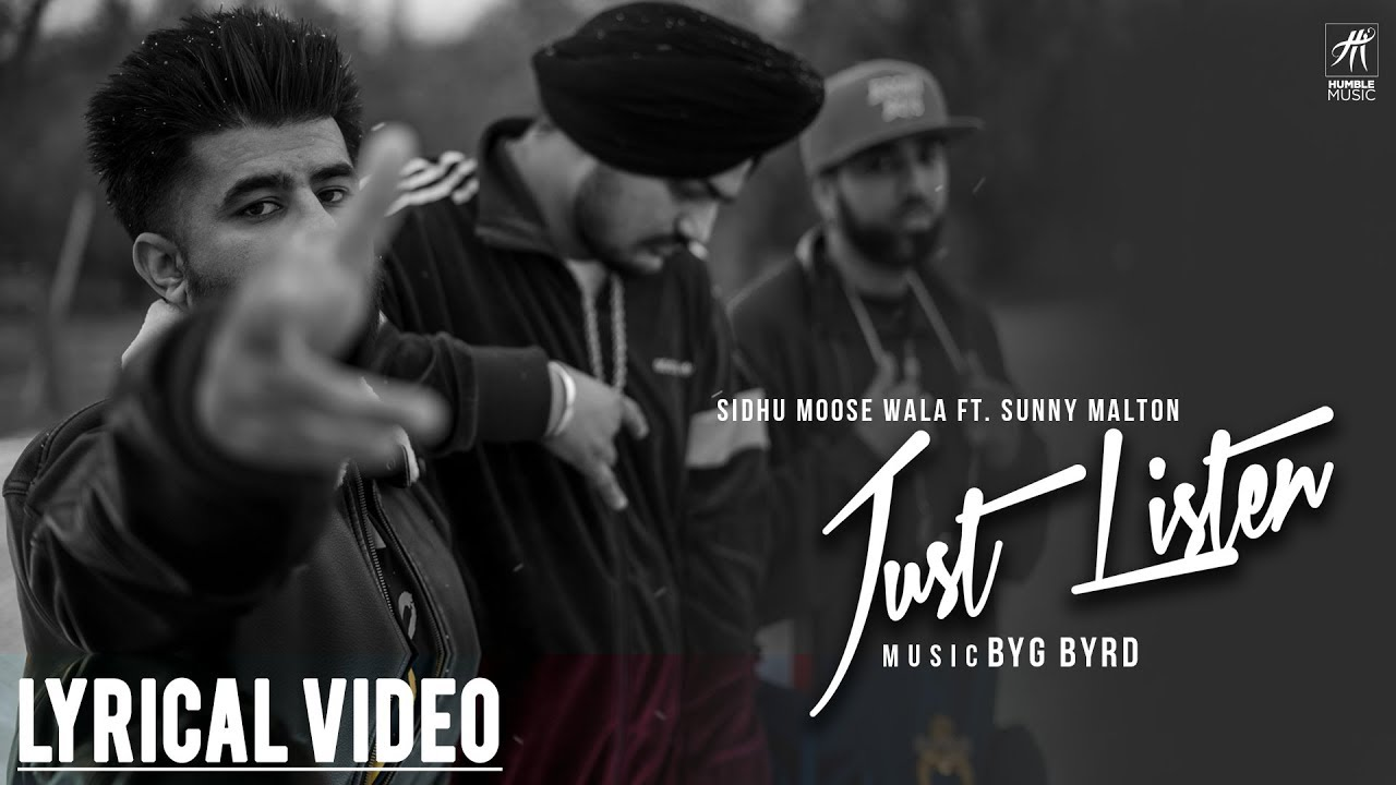Just Listen | Lyrical Video | Sidhu Moose Wala ft. Sunny Malton | BYG BYRD | Humble Music