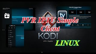 KODI LINUX Missing PVR Simple Client In TV Configure Your IPTV Channels Debian Based Linux