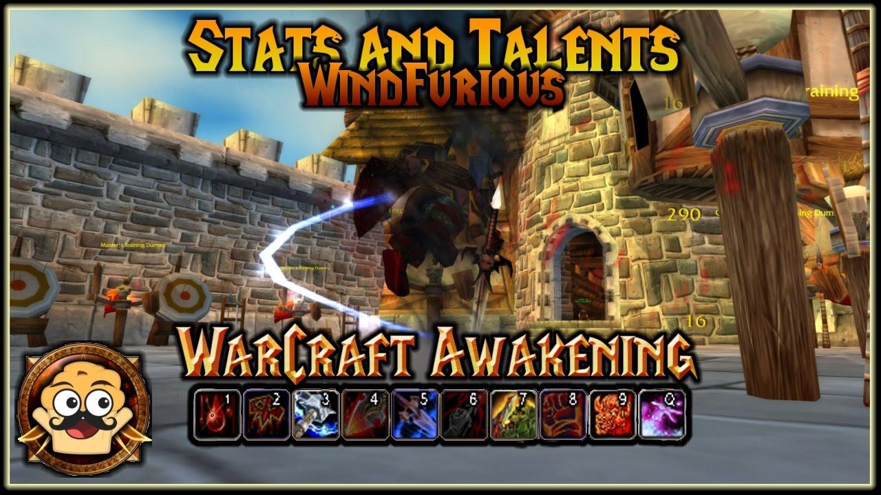 WoW Awakening WindFurious Build - Stats, Talents, Rotations