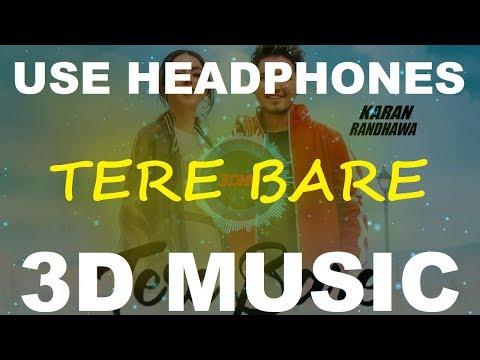 tere-bare-|-karan-randhawa-|-3d-music-world-|-3d-bass-boosted