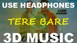 Tere Bare   Karan Randhawa   3D Music World   3D Bass Boosted