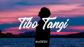 TIBO TANGI MADESU MP3
